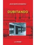 Dubitando. Textes révisionnistes (2004-2008)