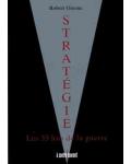 Stratégie. Les 33 lois de la guerre