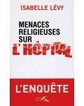 Menaces religieuses sur l'hôpital