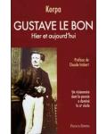 Gustave Le Bon. Hier et aujourd'hui