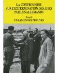 I. La Controverse sur l'extermination des juifs