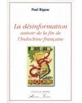 La Désinformation autour de la fin de l'Indochine française