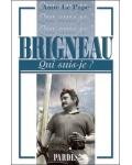 Brigneau (Qui suis-je?)