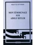 Mon témoignage sur Adolf Hitler