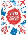 Vivre la simplicité volontaire. Histoire et témoignages