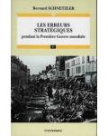 Les Erreurs stratégiques pendant la Première Guerre mondiale