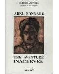 Abel Bonnard, une aventure inachevée