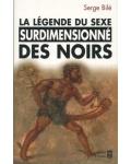 La Légende du sexe surdimensionné des Noirs