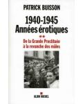 1940-1945, années érotiques