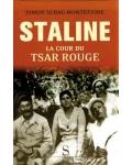 Staline. La cour du tsar rouge
