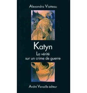 Katyn. La vérité sur un crime de guerre