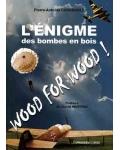 L'Énigme des bombes en bois