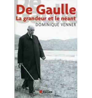 De Gaulle. La grandeur et le néant
