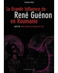 La Grande Influence de René Guénon en Roumanie