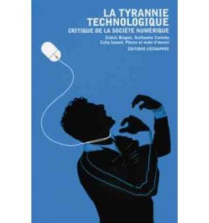 La Tyrannie technologique