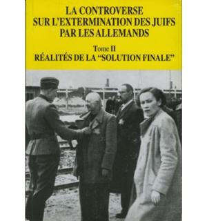 II. La Controverse sur l'extermination des juifs