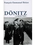 "Dönitz. ""Le dernier Führer"""