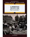L'Armistice de juin 1940. Faute ou nécessité ?