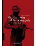 Maquis noirs et faux maquis, 1943-1947