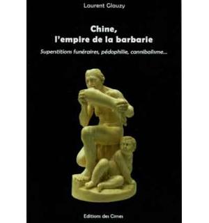 Chine, empire de la barbarie