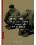 Un million de prisonniers allemands en France, 1944-1948