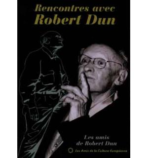 Rencontres avec Robert Dun