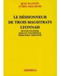 Le Déshonneur de trois magistrats lyonnais