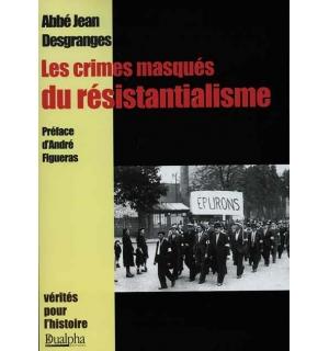 Les Crimes masqués du résistantialisme