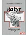 Katyn. La Russie soviétique et ses plans