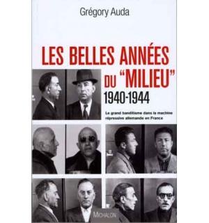 """Les Belles Années du """"milieu"""", 1940-1944"""