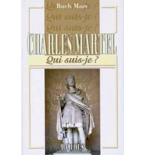 Qui suis-je? Charles Martel