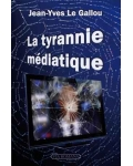 La Tyrannie médiatique