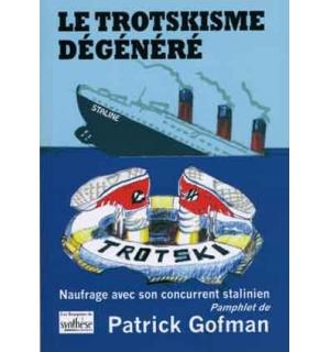 Le Trotskisme dégénéré