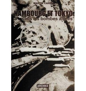 Hambourg et Tokyo sous les bombes alliées