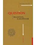 La Question d'une tradition européenne
