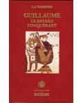 Guillaume, le bâtard conquérant
