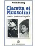 Claretta et Mussolini. Amours, fascisme et tragédies