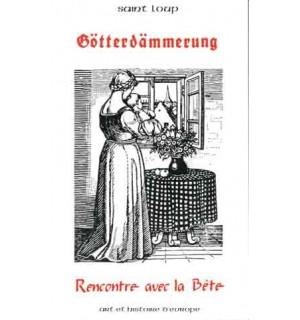 Götterdammerung ou Rencontre avec la Bête