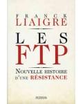 Les FTP. Nouvelle histoire d'une résistance