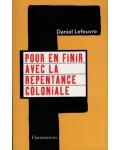 Pour en finir avec la repentance coloniale