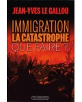 Immigration: la catastrophe. Que faire