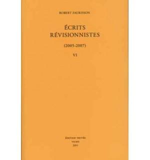 Écrits révisionnistes (2005-2007), vol. VI