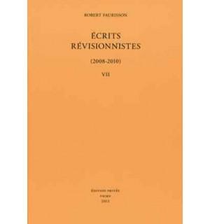 Écrits révisionnistes (2008-2010), vol. VII