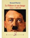 Le Führer et son image, vol. 1, 1889-1939