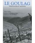 Le Goulag. Témoignages et archives