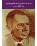 Le Prophète de la grande Europe, Jean Thiriart
