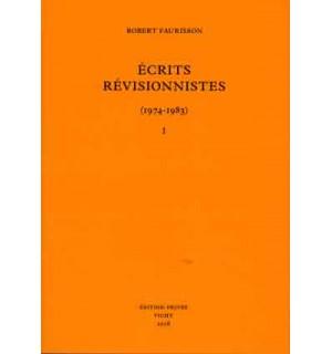 Écrits révisionnistes (1974-1983), tome 1