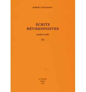 Écrits révisionnistes (2016-2018) - tome IX
