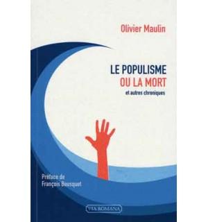 Le Populisme ou la mort et autres chroniques