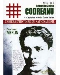 """Corneliu Zelea Codreanu. """"Capitaine"""" de la Garde de fer"""